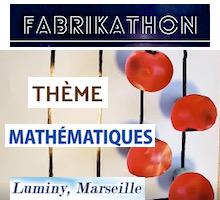 Le Fabrikathon se tiendra du 11 au 13 octobre 2021, au FabLab du campus de Luminy, sur le thème «mathématiques»